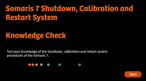 Somaris 7 Shutdown, Calibration and Restart System - Knowledge Check
